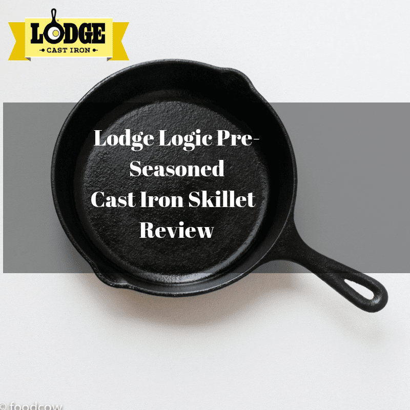 Lodge Logic Pre-Seasoned Cast Iron Skillet – Review for Indian Kitchen and Cooking